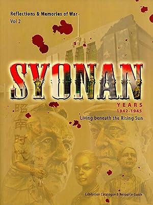 Syonan Years 1942-1945, Living Beneath the Rising Sun: Pitt Kuan Wah, Leong Weng Kee (editors)