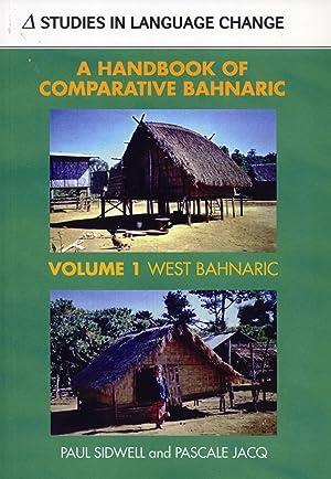 A Handbook of Comparative Bahnaric: West Bahnaric v. 1: Sidwell, Paul