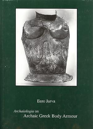 Archaiologia on archaic Greek body armour: Jarva, Eero