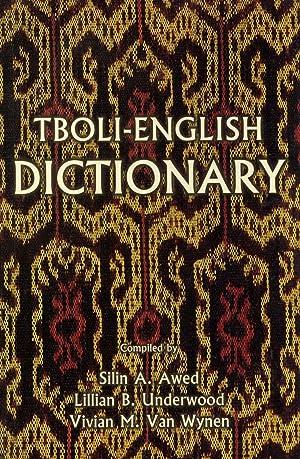 Tboli-English Dictionary: Silin A. Awed, Lillian B. Underwood, Vivian M. Van Wynen