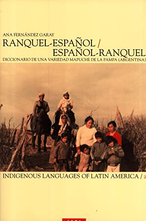 Ranquel-Español/Español-Ranquel: Diccionario De Una Variedad Mapuche De: Ana Fernández Garay