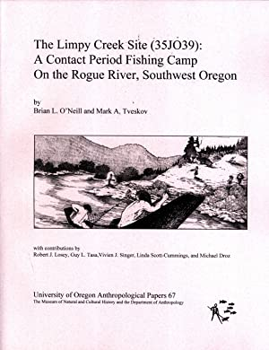The Limpy Creek Site (3fJO39): A Contact Period Fishing Camp On the Rogue River, Southwest Oregon: ...