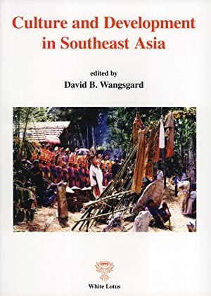 Culture and Development in Southeast Asia: Wangsgard, David B. (Editor)