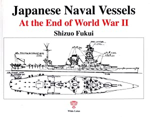 Japanese Naval Vessels At the End of: Shizuo Fukui
