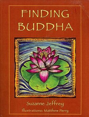 Finding Buddha: Suzanne Jeffrey (author); Matthew Perry (illustrator)
