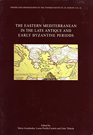 The Eastern Mediterranean in the Late Antique: Gourdouba, Maria; Pietila-Castrén,
