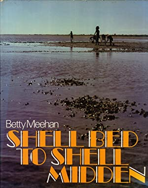 Shell Bed to Shell Midden: Meehan, Betty