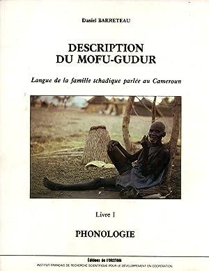Description du Mofu-Gudur: Langue de la Famille Tchadique Parlée au Cameroun: Livre 1: ...