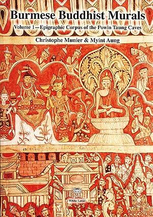 Burmese Buddhist Murals: Epigraphic Corpus of the: Munier, Chrisophe, and