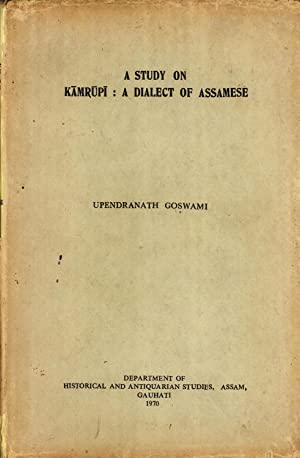 A Study on Kamrupi: A dialect of Assamese: Upendranath Goswami