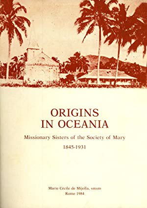 Origins in Oceania: Missionary Sisters of the Society of Mary, 1845-1931: Marie Cécile de Mijolla