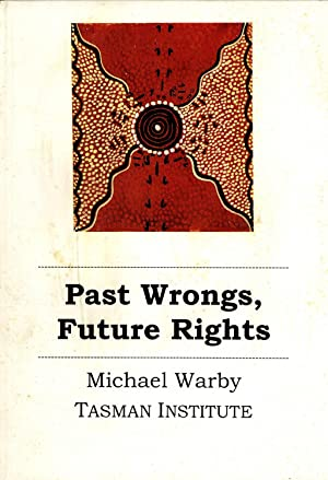 Past Wrongs, Future Rights: Anti-Discrimination, Native Title and Aboriginal and Torres Strait ...
