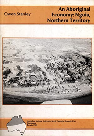 An Aboriginal Economy: Nguiu, Northern Territory (North Australia Research Unit Monograph): Stanley...