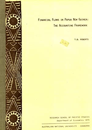 Financial Flows in Papua New Guinea: The Accounting Framework: Roberts, Terence Brian