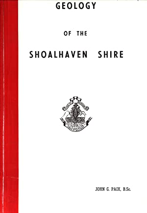 Geology of the Shoalhaven Shire: John G. Paix