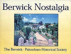 Berwick Nostalgia: A Pictorial History of Berwick - Victoria: The Berwick - Pakenham Historical ...