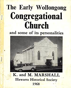 The Early Wollongong Congregational Church and Some of Its Personalities: K. Marshall; M. Marshall