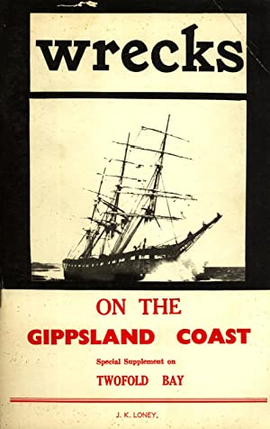 Wrecks on the Gippsland Coast: J. K. Loney