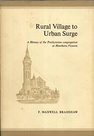 Rural village to urban surge: A history of the Presbyterian congregation at Hawthorn, Victoria: ...