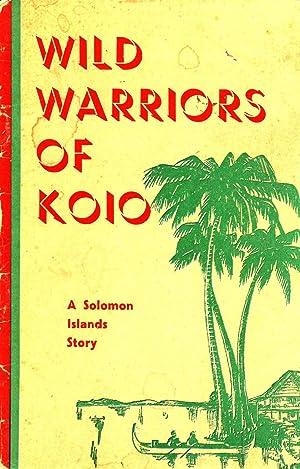 Wild Warriors of Koio: A Solomon Islands Story: Sullivan, Violet M.