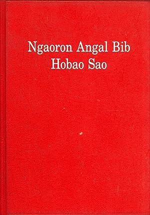 Ngaoron Angal Bib Hobao Sao: The New Testament in the Angal Heneng Language of Papua New Guinea