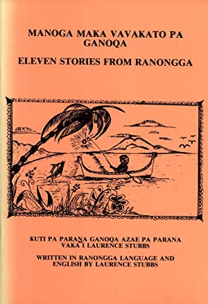 Manoga Maka Vavakato Pa Ganoqa := Eleven Stories from Ranongga: Laurence Stubbs