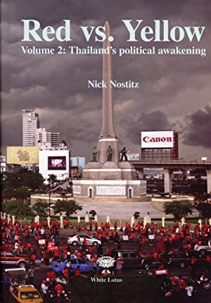 Red Vs. Yellow, Vol. 2: Thailand's Political Awakening: Nostitz, Nick