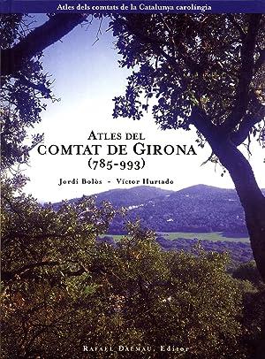 Atles del Comtat de Girona (785-993): Bolòs, Jordi; Hurtado, Víctor
