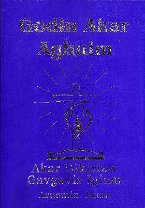 Godin Akar Aghuim: Akar Dikirizir Gavgavir Igiam, Aruamin Akam (The New Testament in Aruamu, Madang...