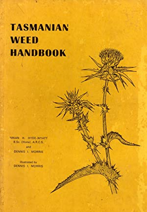 Tasmanian Weed Handbook: A Guide to the Identification of the Main Broad-Leaf Weeds of Crops and ...