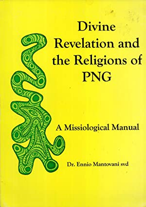 Divine Revelation and the Religions of PNG: A Missiological Manual: Ennio Mantovani
