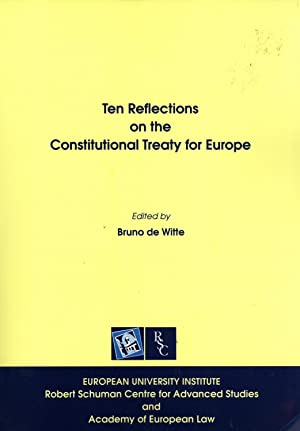 Ten Reflections on the Constitutional Treaty for Europe: de Witte, Bruno