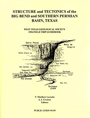 Structure and Tectonics of the Big Bend and Southern Permian Basin, Texas: 1994 Field Trip ...