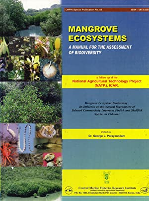 Mangrove Ecosystems: A Manual for the Assessment of Biodiversity (CMFRI Special Publication, 83): ...