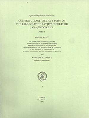 Contributions to the Study of the Palaeolithic Patjitan Culture, Java, Indonesia: Part 1: Bartstra,...