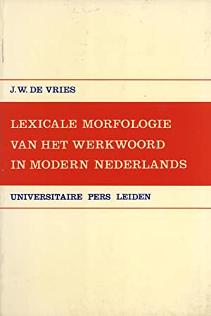 Lexicale Morfologie Van Het Werkwoord in Modern Nederlands (Leidse Germanistische En Anglistische ...