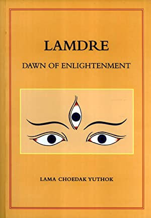 Lamdre: Dawn of Enlightenment, Series of Lectures on teh Precious Lamdre Teachings of the Sakya ...