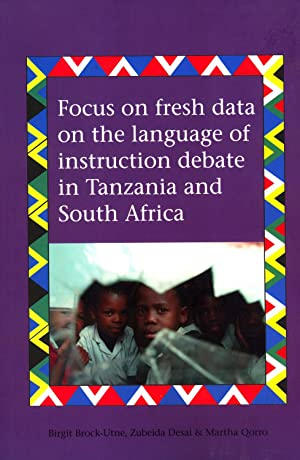 Focus on Fresh Data on the Language of Instruction Debate in Tanzania and South Africa: Brock-Utne,...