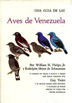 Una Guía De Las Aves De Venezuela: William H. Phelps, Jr. & Rodolphe Meyer de Schauensee
