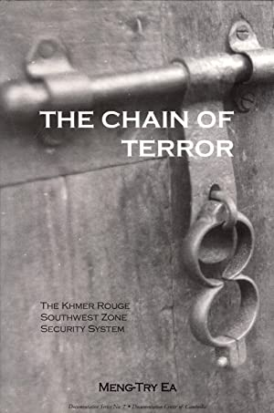 The Chain of Terror - The Khmer Rouge Southwest Zone Security System (Documentation Series No. 7): ...