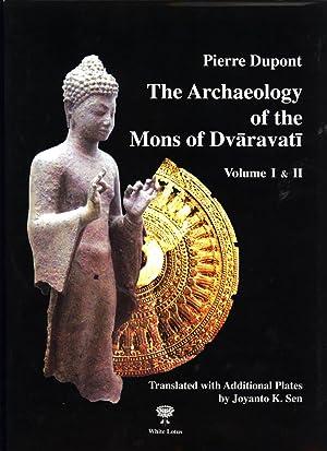 The Archeology of the Mons of Dvaravati: Volumes I & II: Dupont, Pierre (author); Joyanto K. ...