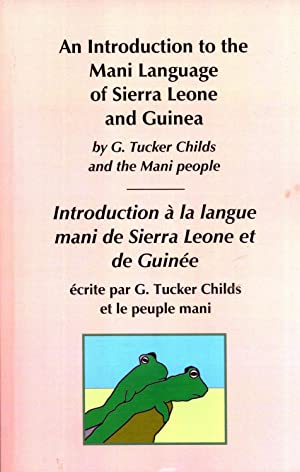 An Introduction to the Mani Language of Sierra Leone and Guinea: Childs, G. Tucker