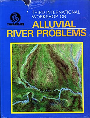 Proceedings of Third International Workshop on Alluvial River Problems (TIWARP) In Honour of Prof. ...