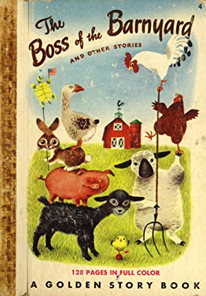 The Boss of the Barnyard and Other Barnyard Stories (A Golden Story Book, 4): Hubbard, Joan (author...