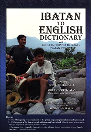 Ibatan to English Dictionary with English, Filipino,: Judith Y. M.