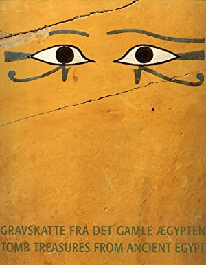 Tomb Treasures From Ancient Egypt := Gravskatte: Jørgensen, Mogens