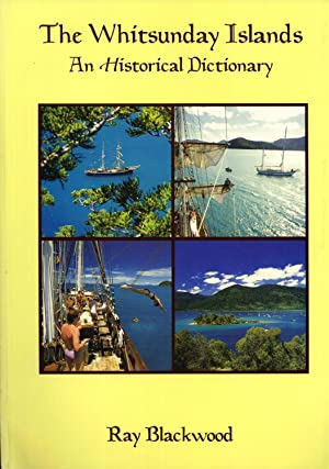 The Whitsunday Islands : An Historical Dictionary: Blackwood, Ray