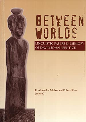 Between Worlds: Linguistic Papers in Memory of David John Prentice (Pacific Linguistics, 529): K. ...