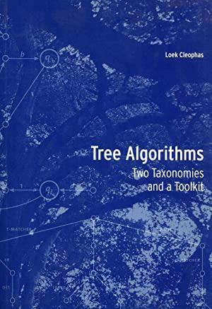 Tree Algorithms: Two Taxonomies and a Toolkit: Cleophas, Loek G. W. A.
