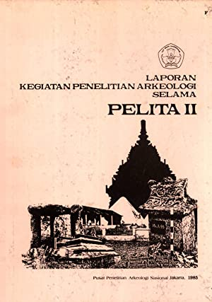 Laporan Kegiatan Penelitian Arkeologi Selama Pelita II: Soejono, R. P. (editor)